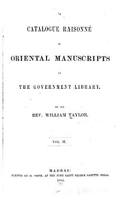 A Catalogue raisonn  e    of oriental manuscripts in the library of the  late  college  Fort Saint George v  2  1860 PDF
