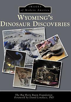 Wyoming s Dinosaur Discoveries PDF