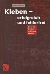 Kleben - erfolgreich und fehlerfrei: Handwerk, Haushalt, Ausbildung, Industrie, Ausgabe 2
