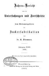 Jahres-Bericht über die Untersuchungen und Fortschritte auf dem Gesamtgebiete der Zuckerfabrikation: Band 22
