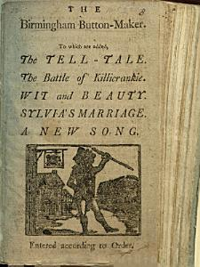 The Birmingham Button maker  To which are Added  the Tell tale  The Battle of Killiecrankie  Wit and Beauty  Sylvia s Marriage  A New Song PDF