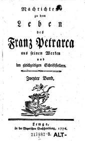 Nachrichten zu dem Leben des Franz Petrarca aus Seinen Werken und den Gleichzeitigen Schrifstellern
