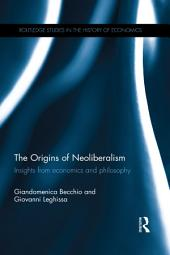 The Origins of Neoliberalism: Insights from economics and philosophy