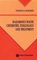 Hazardous Waste Chemistry  Toxicology  and Treatment PDF