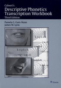 Calvert s Descriptive Phonetics Transcription Workbook