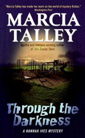 Through the Darkness: A Hannah Ives Mystery