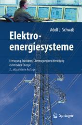 Elektroenergiesysteme: Erzeugung, Transport, Übertragung und Verteilung elektrischer Energie, Ausgabe 2