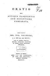 Oratio de antiqua eloquentia cum recentiore comparata