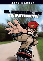Jake Maddox: El Rebelde de la Patineta