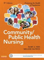 Community/Public Health Nursing - E-Book: Promoting the Health of Populations, Edition 6