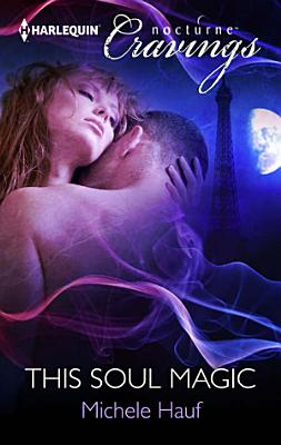 This Soul Magic  Mills   Boon Nocturne Cravings  PDF