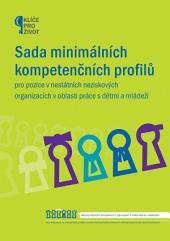 Sada minimálních kompetenčních profilů: pro pozice v nestátních neziskových organizacích v oblasti práce s dětmi a mládeží