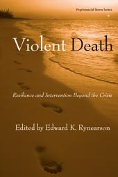 Violent Death: Resilience and Intervention Beyond the Crisis
