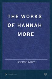 The Works of Hannah More: Volume 6
