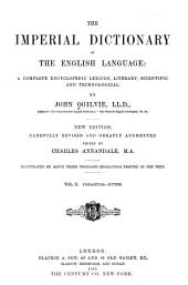 The Imperial Dictionary of the English Language: A Complete Encyclopedic Lexicon, Literary, Scientific, and Technological, Volume 2