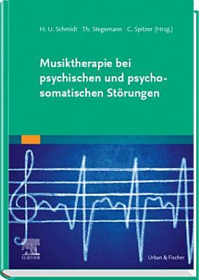 Musiktherapie Bei Psychischen Und Psychosomatischen St  rungen PDF