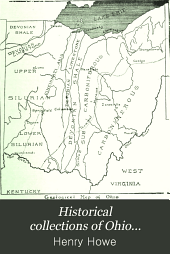Historical Collections of Ohio...: An Encyclopedia of the State: History Both General and Local, Geography with Descriptions of Its Countries, Cities and Villages, Its Agricultural, Manufacturing, Mining and Business Development, Sketches of Eminent and Interesting Characters, Etc., with Notes of a Tour Over it in 1886. Illustrated by about 700 Engravings. Contrasting the Ohio of 1846 with 1886-90. From Drawings by the Author in 1846 and Photographs Taken Solely for it in 1886, 1887, 1888, 1889 and 1890...