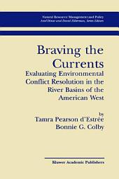 Braving the Currents: Evaluating Environmental Conflict Resolution in the River Basins of the American West