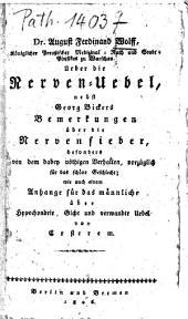 Über die Nerven-Übel: nebst Georg Bickers Bemerkungen über die Nervenfieber ... wie auch einem Anhange ... über Hypochondrie ... von Ersterem