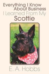 Everything I Know About Business I Learned from My Scottie