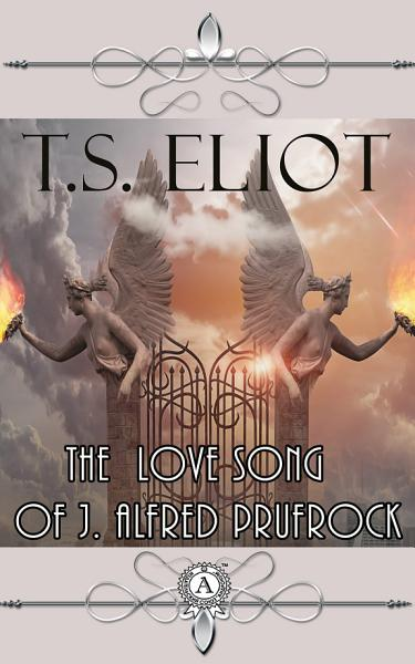 Download The Love Song of J  Alfred Prufrock Book