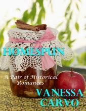 Homespun: A Pair of Historical Romances