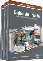 Digital Multimedia  Concepts  Methodologies  Tools  and Applications PDF