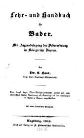Lehr- und Handbuch für Bader: mit Zugrundelegung der Baderordnung im Königreiche Bayern : mit einer illuminirten Steintafel