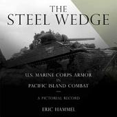 The Steel Wedge: U.S. Marine Corps Armor in Pacific Island Combat, A Pictorial Record