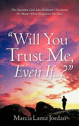 Will You Trust Me Even If  Book PDF