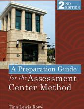 A PREPARATION GUIDE FOR THE ASSESSMENT CENTER METHOD: (2nd Ed.)