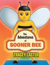 The Adventures of Sooner Bee: The Fastest Queen Bumble Bee Around