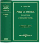 A Treatise on the Power of Taxation, State and Federal, in the United States