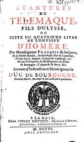 Avantures de Telemaque, fils d'Ulysse,: ou, Suite du quatrie'me livre de l'Odysse'e d'Homere