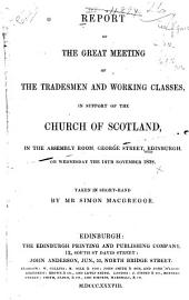 Report of the Great Meeting of the Tradesmen and Working Classes: In Support of the Church of Scotland, in the Assembly Room, George Street, Edinburgh, on ... 14th November 1838