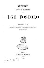 Opere edite e postume di Ugo Foscolo: Epistolario. 2, Volume 7