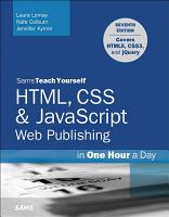 HTML  CSS   JavaScript Web Publishing in One Hour a Day  Sams Teach Yourself PDF