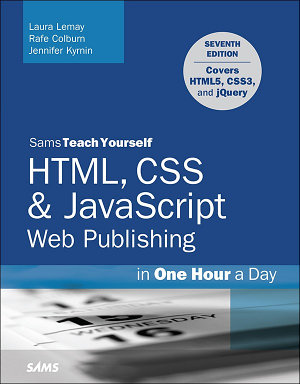 HTML  CSS   JavaScript Web Publishing in One Hour a Day  Sams Teach Yourself