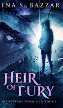 Heir of Fury (Roxanne Fosch Files Book 3)