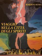 Viaggio nella citta' degli spiriti