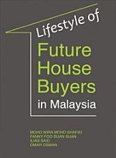 Lifestyle of Future House Buyers in Malaysia (Penerbit USM)