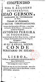 Compendio da vida e acçcens do venerable Joao Gerson ...