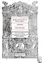 Diui Thomae Aquinatis doctoris angelici Opera omnia summa diligentia ad exemplar Romanae impressionis restituta. Tomus primus [-17.]: Diui Thomae Aquinatis ... Tomus duodecimus, complectens tertiam partem Summae theologiae. Cum commentarijs ... Thomae de Vio Caietani cardinalis s. Sixti, et opusculis eiusdem in tres tomos distinctis. ..