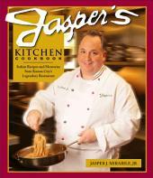 Jasper's Kitchen Cookbook: Italian Recipes and Memories from Kansas City's Legendary Restaurant