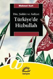 Türkiye'de Hizbullah: Din, Şiddet ve Aidiyet