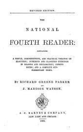 The National Fourth Reader: Containing a Simple, Comprehensive, and Practical Treatise on Elocution, Numerous and Classified Exercises in Reading and Declamation, Copious Notes, and a Complete Supplementary Index