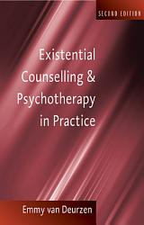 Existential Counselling Psychotherapy In Practice Book PDF
