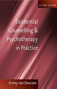 Existential Counselling   Psychotherapy in Practice Book