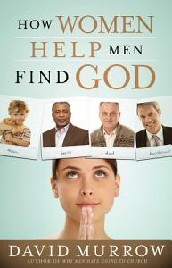 How Women Help Men Find God PDF