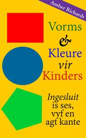 Vorms & Kleure vir Kinders Ingesluit is ses, vyf en agt kante